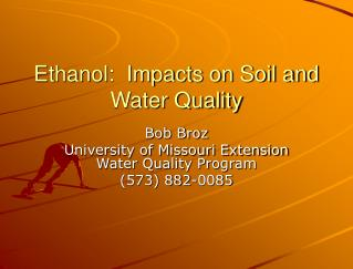 Ethanol:  Impacts on Soil and Water Quality