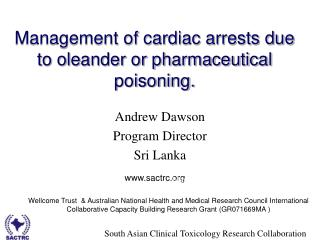 Management of cardiac arrests due to oleander or pharmaceutical poisoning.