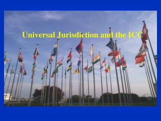 Universal Jurisdiction and the ICC