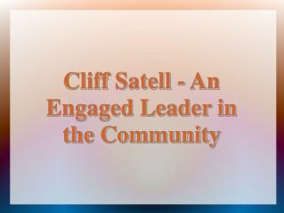 clifford satell- an engaged leader in the community