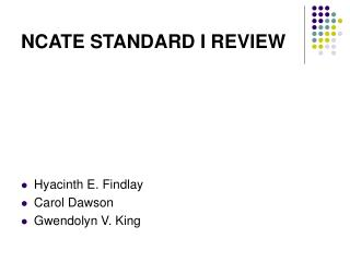 NCATE STANDARD I REVIEW