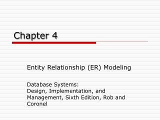 Entity Relationship ER Modeling  Database Systems:  Design, Implementation, and Management, Sixth Edition, Rob and Coron