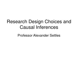 Research Design Choices and Causal Inferences