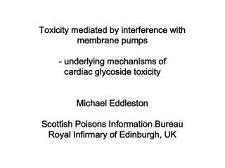 Toxicity mediated by interference with membrane pumps   - underlying mechanisms of  cardiac glycoside toxicity   Michael