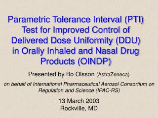 Parametric Tolerance Interval PTI Test for Improved Control of Delivered Dose Uniformity DDU in Orally Inhaled and Nasal