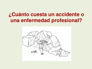 Cu nto cuesta un accidente o una enfermedad profesional
