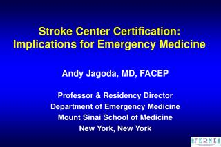 Stroke Center Certification:  Implications for Emergency Medicine