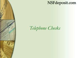 Telephone Checks