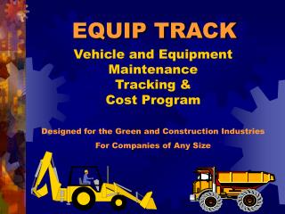 Vehicle and Equipment Maintenance  Tracking  Cost Program  Designed for the Green and Construction Industries For Compan