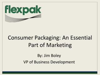 consumer packaging: an essential part of marketing