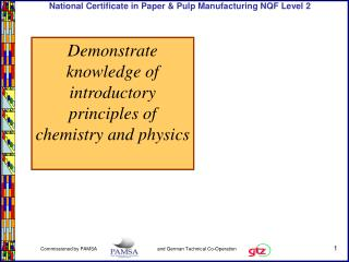 Demonstrate knowledge of introductory principles of chemistry and physics