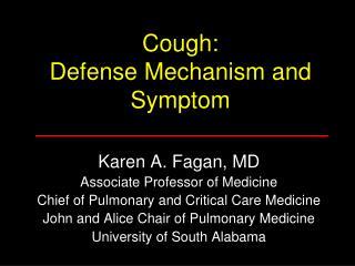 Cough: Defense Mechanism and Symptom