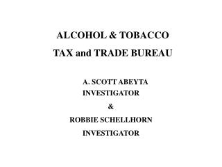 ALCOHOL  TOBACCO  TAX and TRADE BUREAU
