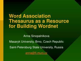 Word Association Thesaurus as a Resource for Building Wordnet