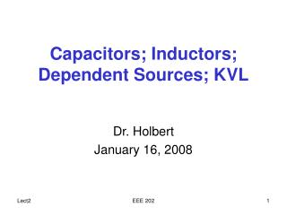 Capacitors; Inductors; Dependent Sources; KVL