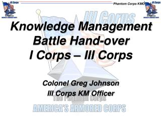Knowledge Management Battle Hand-over I Corps   III Corps