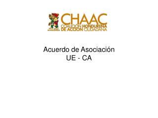 Acuerdo de Asociaci n UE - CA