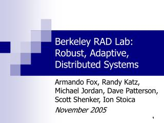 Berkeley RAD Lab: Robust, Adaptive, Distributed Systems