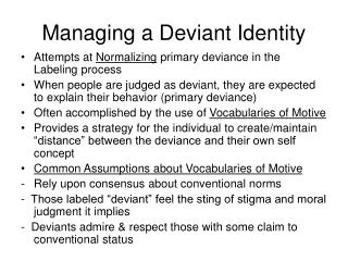Managing a Deviant Identity