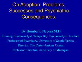 On Adoption: Problems, Successes and Psychiatric Consequences.
