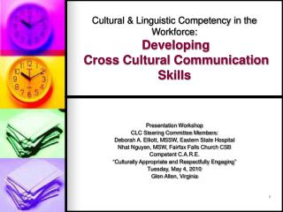 Cultural  Linguistic Competency in the Workforce:  Developing  Cross Cultural Communication Skills