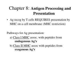 Chapter 8: Antigen Processing and  Presentation
