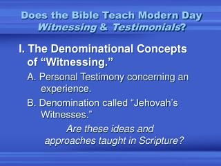 Does the Bible Teach Modern Day Witnessing  Testimonials