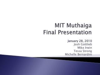 MIT Muthaiga  Final Presentation
