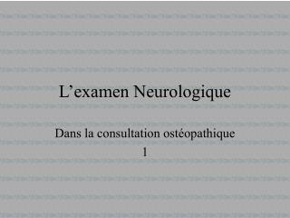 L examen Neurologique