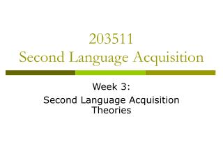 203511  Second Language Acquisition