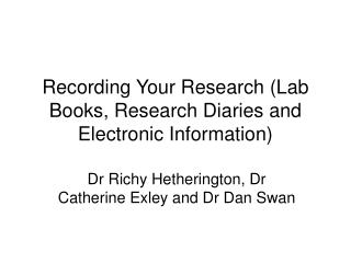 Recording Your Research Lab Books, Research Diaries and Electronic Information