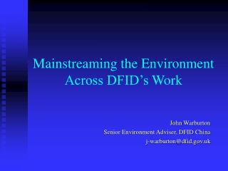 Mainstreaming the Environment Across DFID s Work