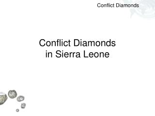Conflict Diamonds in Sierra Leone