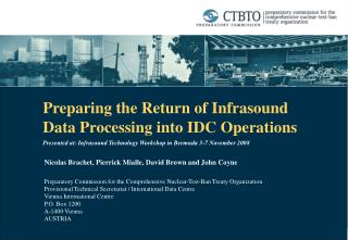 Preparing the Return of Infrasound  Data Processing into IDC Operations Presented at: Infrasound Technology Workshop in