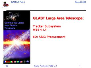 GLAST Large Area Telescope:  Tracker Subsystem WBS 4.1.4  5D: ASIC Procurement