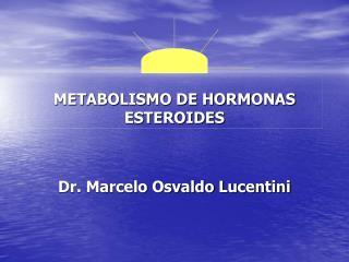 METABOLISMO DE HORMONAS ESTEROIDES