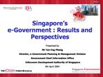 Singapore s  e-Government : Results and Perspectives
