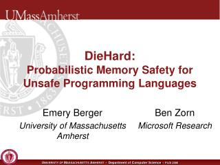 DieHard: Probabilistic Memory Safety for Unsafe Programming Languages