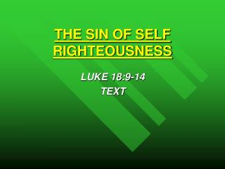 THE SIN OF SELF RIGHTEOUSNESS