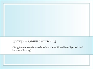 Springhill Group Counselling Google exec want 'emotional int