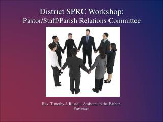District SPRC Workshop: Pastor