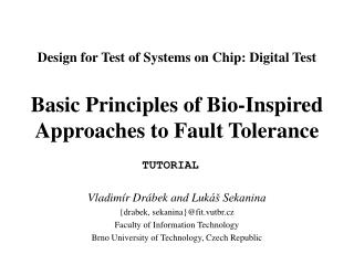 Design for Test of Systems on Chip: Digital Test  Basic Principles of Bio-Inspired Approaches to Fault Tolerance