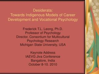 Desiderata:  Towards Indigenous Models of Career  Development and Vocational Psychology