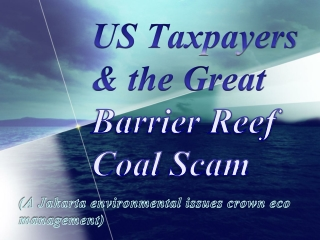 US Taxpayers & the Great Barrier Reef Coal Scam