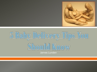 5 Baby Delivery Tips You Should Know