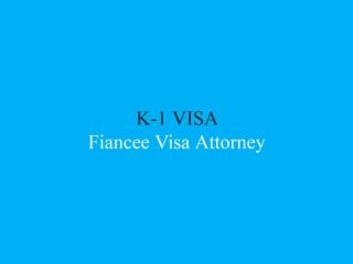 K1 Fiancee Visa Attorney