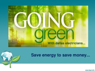 GOING GREEN WITH DALLAS ELECTRICIANS