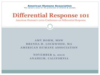 Differential Response 101 American Humane s 2010 Conference on Differential Response