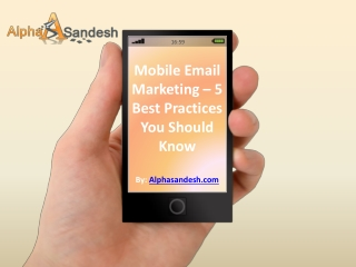Mobile Email Marketing – 5 Best Practices You Should Know