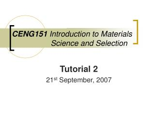 CENG151 Introduction to Materials                      Science and Selection
